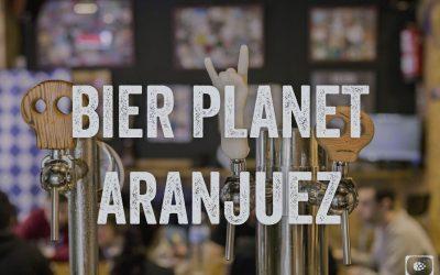 Bier Planet Aranjuez