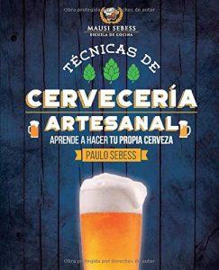 Tecnicas de Cerveceria Artesanal. Elaboracion de cerveza